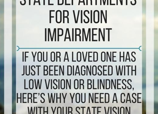 Seven benefits of having a case with state departments for vision impairment. www.veroniiiica.com