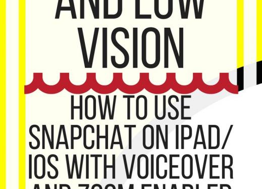 Snapchat and Low Vision. www.veroniiiica.com