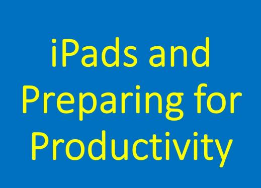 Graphic of Title: iPads and Preparing for Productivity