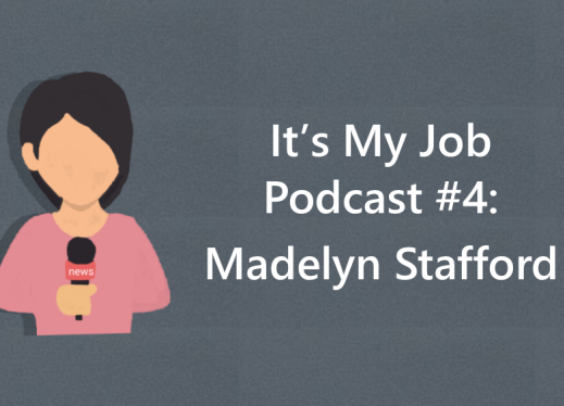 """Cartoon image of a girl holding a microphone and text, It's My Job Podcast #4: Madelyn Stafford"""""""