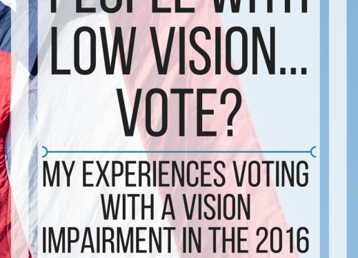How do people with low vision vote? MY experiences voting with a vision impairment. www.veroniiiica.com