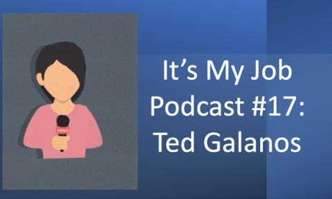 "Cartoon image of girl holding a mic and text, ""It's My Job Podcast #17: Ted Galanos"""