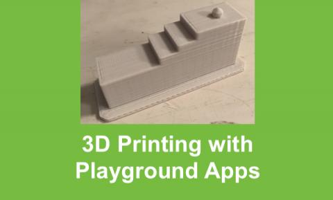 "Photo of 3D printed stairs and text, ""3D Printing with Playgrounds Apps""."