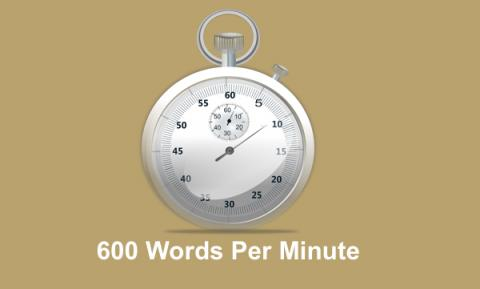 "Image of a stop watch with text, ""600 Words Per Minute""."