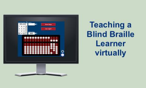 "Image of a computer monitor displaying Uabacus app and text, ""Teaching a Blind Braille Learner Remotely"""