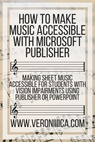 How to make music accessible with Microsoft Publisher. www.veroniiiica.com