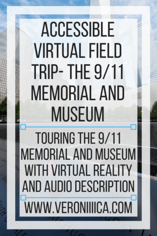 Accessible Virtual Field Trip - the 9/11 Memorial and Museum. www.veroniiiica.com