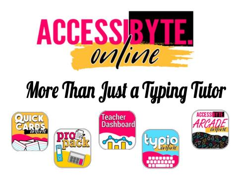 """Accessibyte Online: More than Just a typing tutor"" and logos for Quick Cards, ProPack, Teacher Dashboard, typio online"