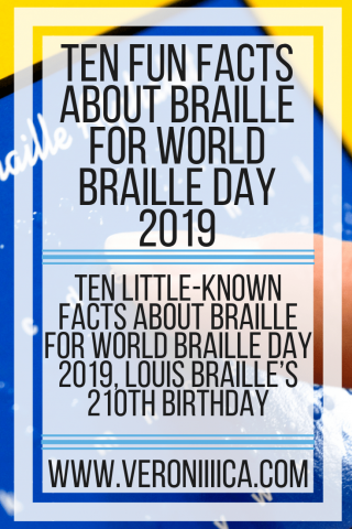 Ten Fun Facts about Braille for World Braille Day 2019. www.veroniiiica.com