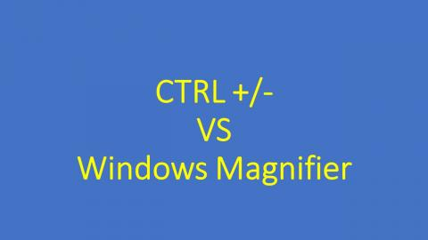 Graphic of Post Title Text : Control Plus/Minus Versus Windows Magnifier