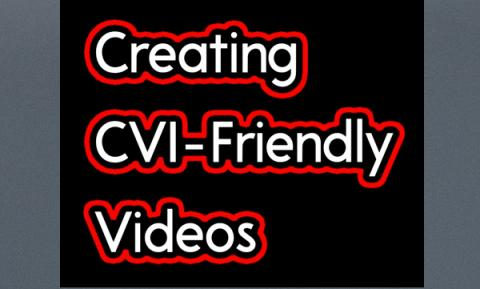"Black background with red bubbled words, ""Creating CVI-Friendly Videos"""