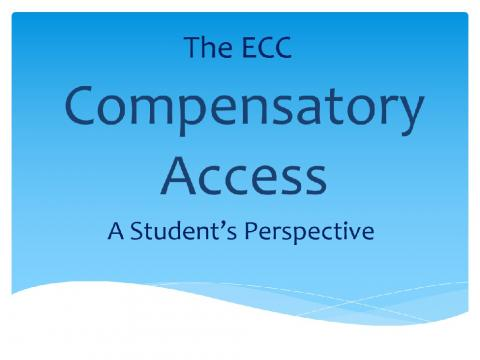 """""""The ECC Compensatory Access: A Students Perspective"""""""