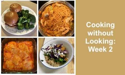 "Photo: Collage of 4 meals and  text, ""Cooking without Looking: Week 2"""