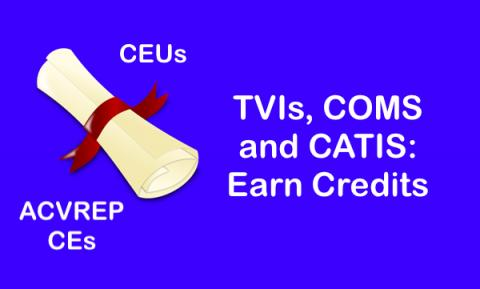 """diploma with text, """"CEUs, ACVREP CEs. TVIs, COMS and CATIS: Earn Credits"""