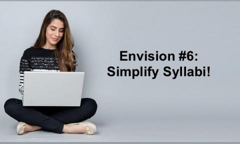"""College student sitting crosslegged on the floor with a laptop and text, """"Envision #6: Simplify Syllabi!"""""""