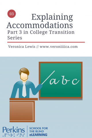 Explaining Accommodations:  Part 3 in College Transition Series.
