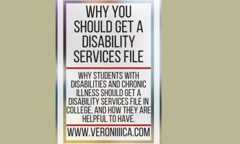Why you should get a disability services file. www.veroniiiica.com