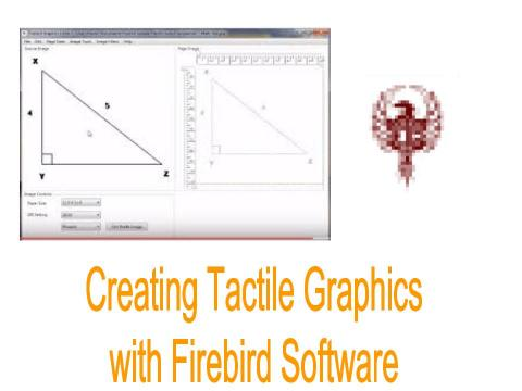 "Image a firebird screenshot with Triangle XYZ and Edit screen. Text, ""Creating Tactile Graphics with Firebird Software"""