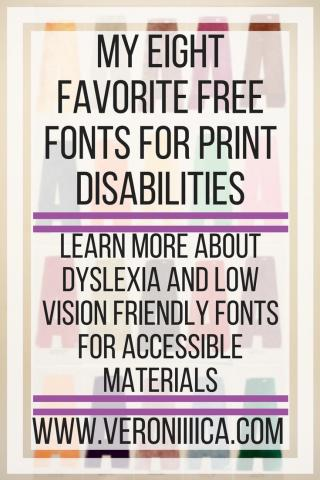 My eight favorite free fonts for print disabilities. www.veroniiiica.com