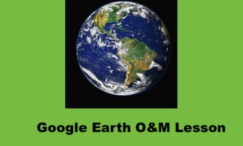 "Image of Earth from space and text, ""Google Earth O&M lesson"""