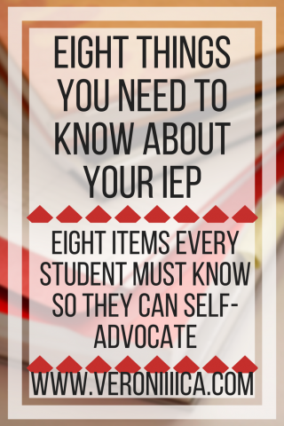 8 things you need to know about your IEP; 8 items every student must know so they can self-advocate. www.veroniiiica.com