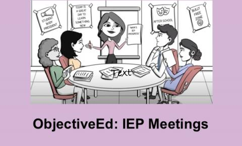 """Cartoon image of COMS showing ObjectiveEd in an IEP meeting with text, """"ObjectiveEd: IEP Meetings"""""""