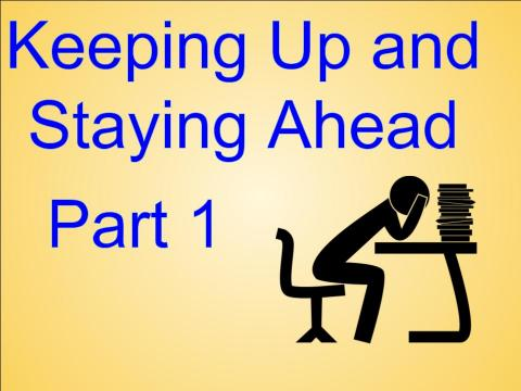 Keeping Up and Staying Ahead: Part 1. Cartoon figure of a person leaning over a desk with head on hands and a pile of textbooks.