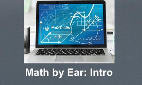 "Image of a computer showing numerous math equations and text, ""Math by Ear: Intro"""
