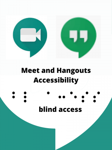 """Google Meet & Hangouts logos and """"Blind Access"""" in print and braille; and """"Meet and Hangouts Accessibility"""" in print."""