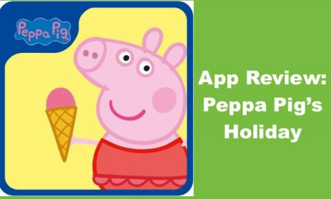 "Image of Peppa Pig: Holiday logo and text, ""App Review: Peppa Pig's Holiday"""