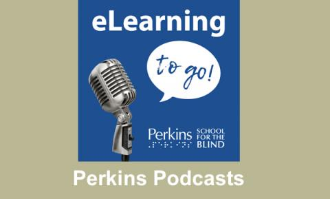 "Perkins eLearning to Go logo and text, ""Perkins Podcasts"""