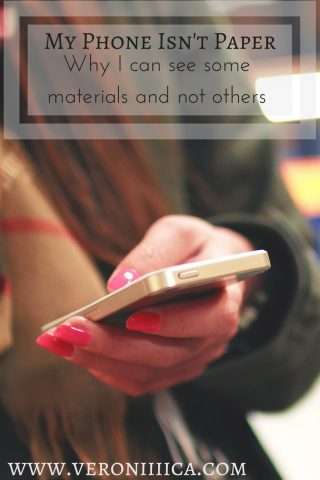 My Phone isn't Paper: Why I can see somethings and not others