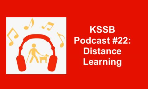 """KSSB podcast logo and text, """"KSSB Podcast #22: Distance Learning"""""""