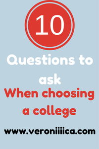 10  questions to ask when choosing a college.  www.veroniiica.com