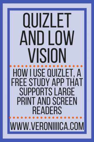 Quizlet & low vision; how I use Quizlet, a free study app that supports large print & screen readers. www.veroniiiica.com