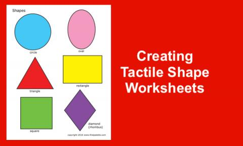 """6 colorful shapes with text, """"Creating Tactile Shape Worksheets"""""""