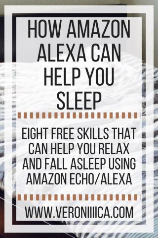 How Amazon Alexa can help you sleep. www.veroniiiica.com