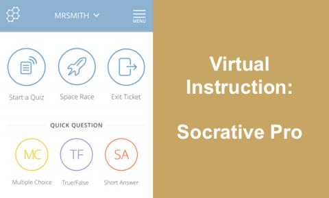 """Screenshot of Mr. Smith's Socrative Pro launch page and text, """"Virtual Instruction: Socrative Pro"""""""