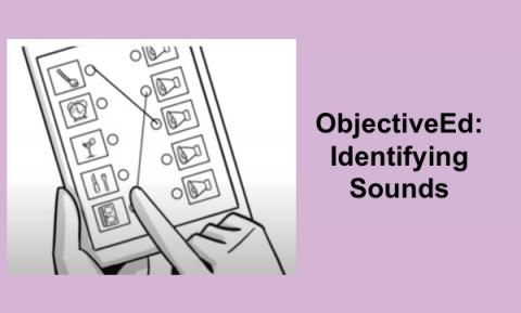 "Sound Search game: Matching an item in the first column with it's sound in the second column. ""ObjectiveEd: Identifying Sounds"""
