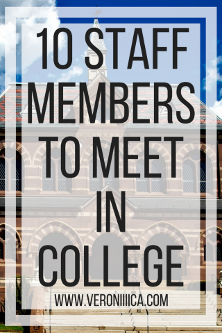 10 staff members to meet in college.  www.veroniiica.com