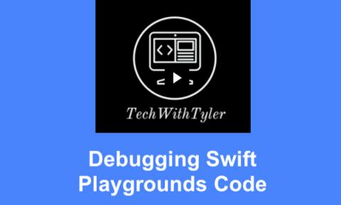 """Image of a computer with """"Tech with Tyler"""" and text, """"Debugging Swift Playgrounds Code"""""""
