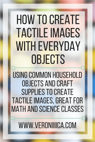 How to create tactile images with everyday objects. www.veroniiiica.com