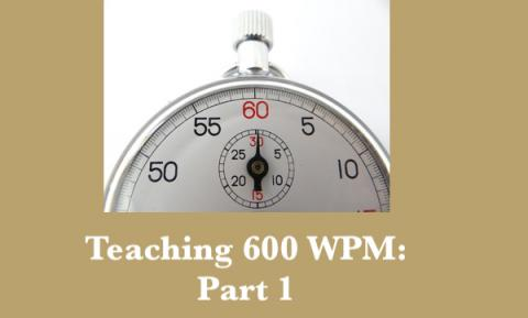 "Image of a stop watch with text, ""Teaching 600 WPM: Part 1""."
