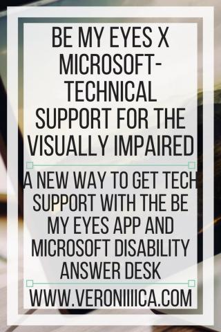 Be My eyes X Microsoft-technical support for the visually impaired. www.veroniiiica.com