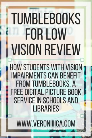 TumbleBooks for low vision review. www.veroniiiica.com