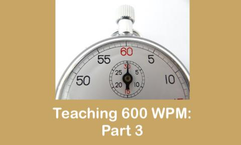 """Photo of stop watch with text, """"Teaching 600 WPM: Part 3"""""""