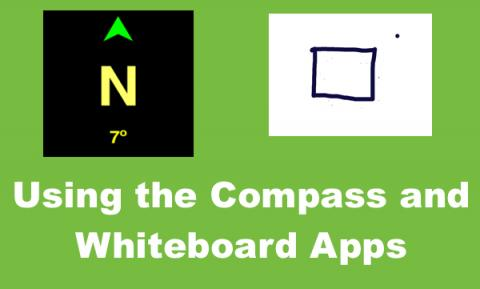 Image with 'N' on the compass app and drawing of black square on Whiteboard app with text, 'Using the Compass and Whiteboard app