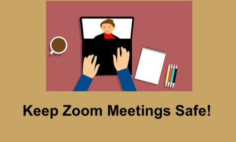 "Cartoon image of hands on a computer; computer displaying teacher's face. Text, ""Keep Zoom Meetings Safe!"""