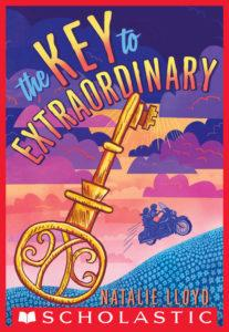 """Book cover:  """"The Key to Extraordinary by Natalie Lloyd, a Scholastic book."""