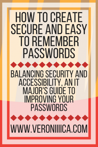 How to create secure and easy to remember passwords. www.veroniiiica.com